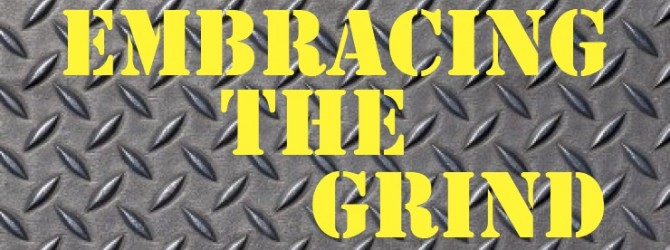 Embrace The Grind: How To Get What You Want In 2015